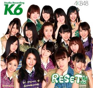"AKB48 Team K 6th Stage ""Reset""..."