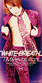 T.M.Revolution - WHITE BREATH.jpg