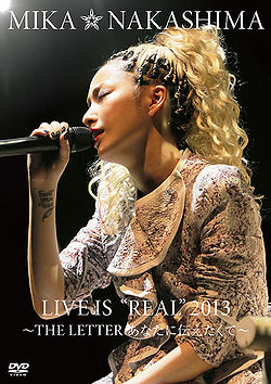 Mika Nakashima Live Is Quot Real Quot 2013 The Letter Anata Ni