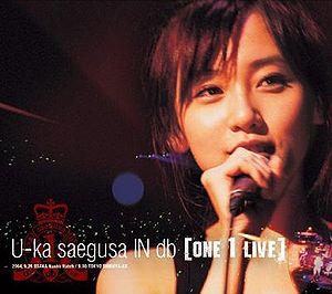 U-ka saegusa IN db (One 1 Live)