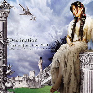 Destination (FictionJunction YUUKA song) - generasia