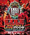 "EXILE LIVE TOUR ""EXILE PERFECT LIVE 2008"".jpg"