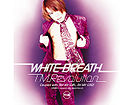 T.M.Revolution - WHITE BREATH (Reissue).jpg