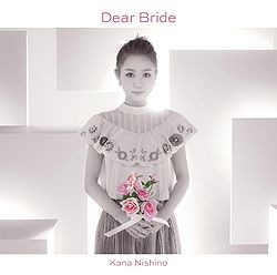 Nishino Kana single dear bride - review full album downlad mp3